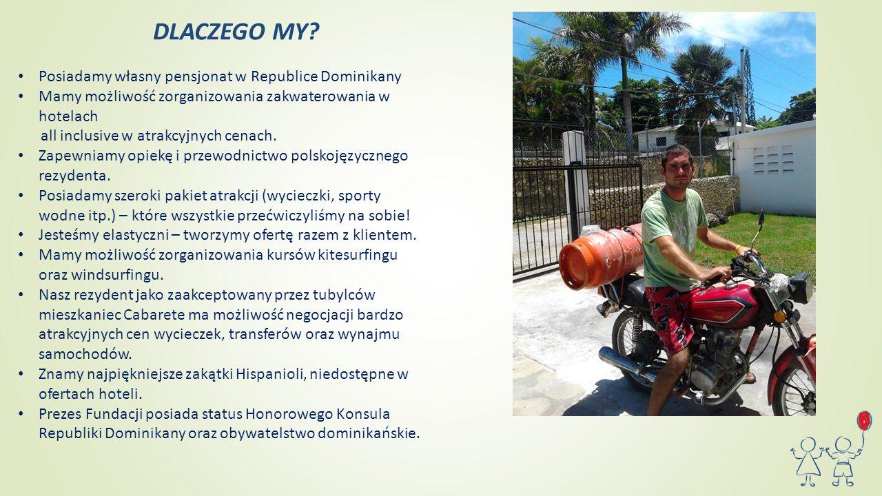 DLACZEGO MY? Posiadamy własny pensjonat w Republice Dominikany Mamy możliwość zorganizowania zakwaterowania w hotelach all inclusive w atrakcyjnych ce