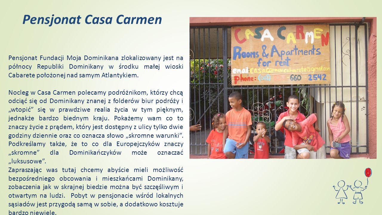 Pensjonat Casa Carmen Pensjonat Fundacji Moja Dominikana zlokalizowany jest na północy Republiki Dominikany w środku małej wioski Cabarete położonej n