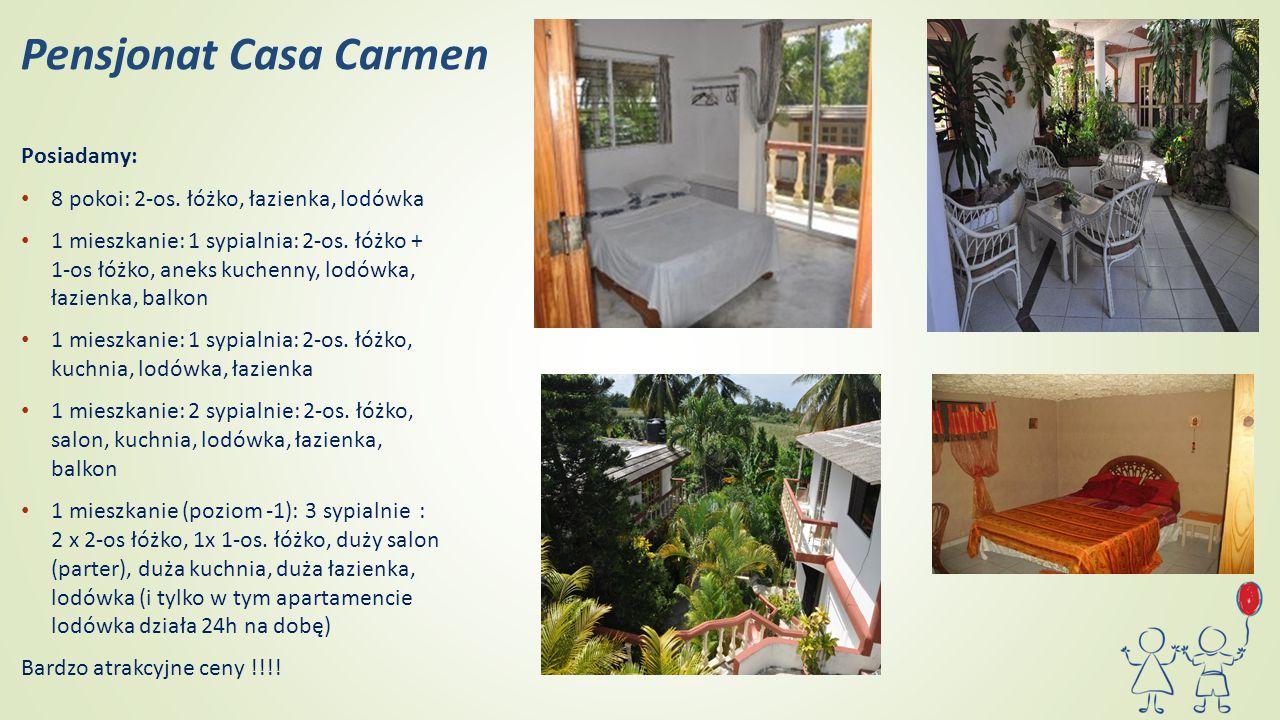 Pensjonat Casa Carmen Posiadamy: 8 pokoi: 2-os. łóżko, łazienka, lodówka 1 mieszkanie: 1 sypialnia: 2-os. łóżko + 1-os łóżko, aneks kuchenny, lodówka,