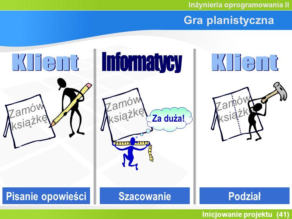 Inicjowanie projektu (41) Inżynieria oprogramowania II Gra planistyczna Pisanie opowieści Zamów książkę Za duża.