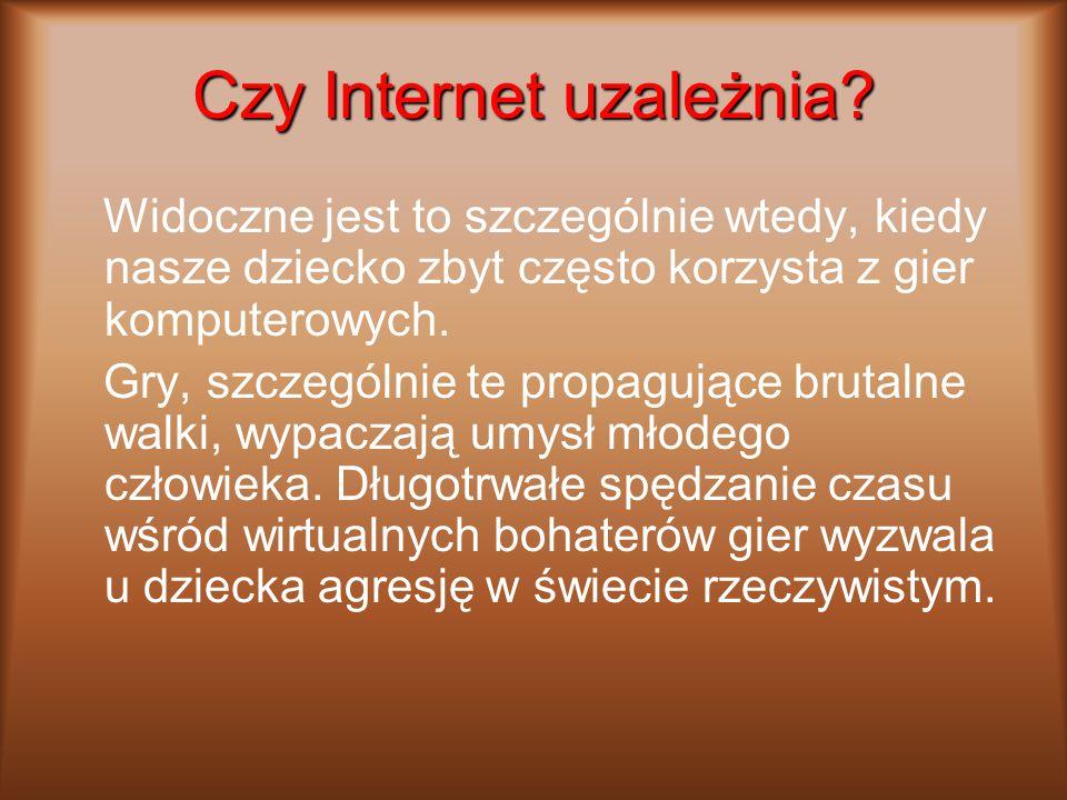 Czy Internet uzależnia? Widoczne jest to szczególnie wtedy, kiedy nasze dziecko zbyt często korzysta z gier komputerowych. Gry, szczególnie te propagu