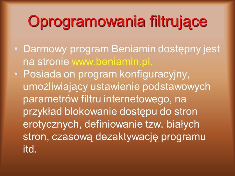 Oprogramowania filtrujące Darmowy program Beniamin dostępny jest na stronie www.beniamin.pl. Posiada on program konfiguracyjny, umożliwiający ustawien