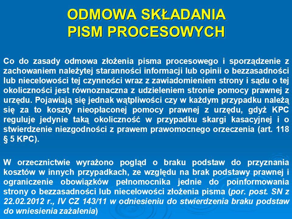 ODMOWA SKŁADANIA PISM PROCESOWYCH Co do zasady odmowa złożenia pisma procesowego i sporządzenie z zachowaniem należytej staranności informacji lub opi