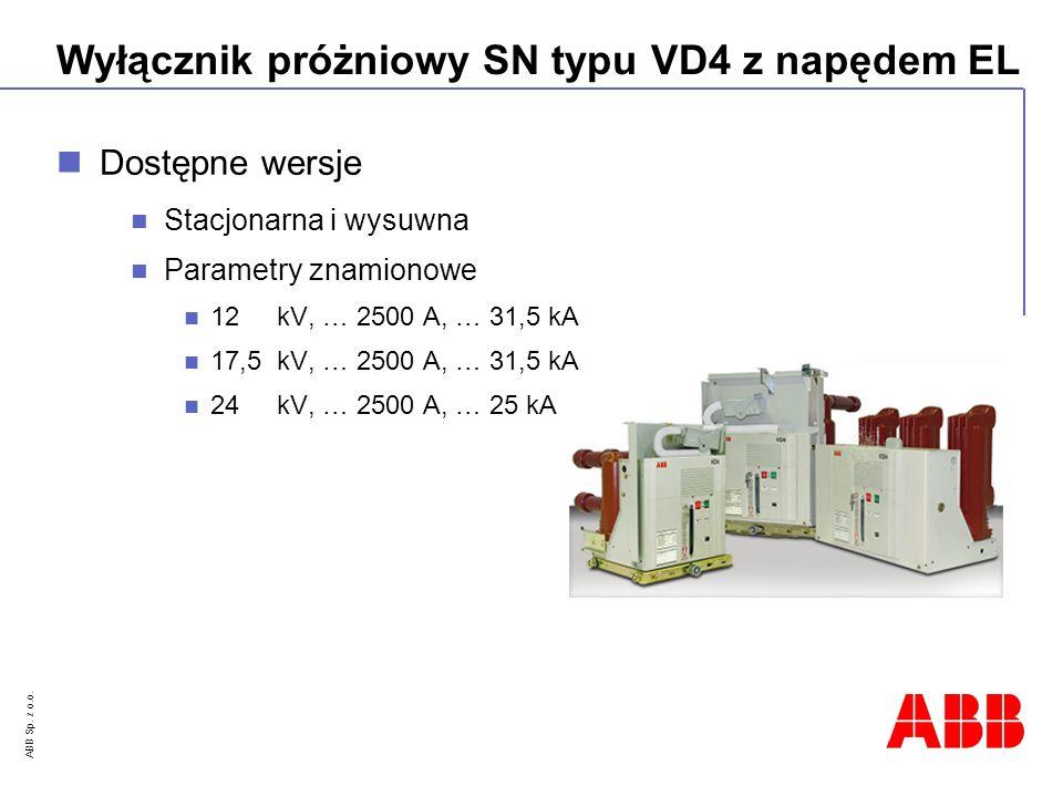 ABB Sp. z o.o. Wyłącznik próżniowy SN typu VD4 z napędem EL Dostępne wersje Stacjonarna i wysuwna Parametry znamionowe 12 kV, … 2500 A, … 31,5 kA 17,5