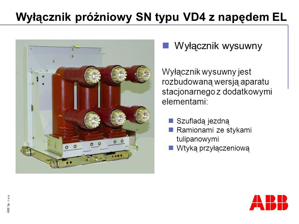 ABB Sp. z o.o. Wyłącznik próżniowy SN typu VD4 z napędem EL Wyłącznik wysuwny Wyłącznik wysuwny jest rozbudowaną wersją aparatu stacjonarnego z dodatk