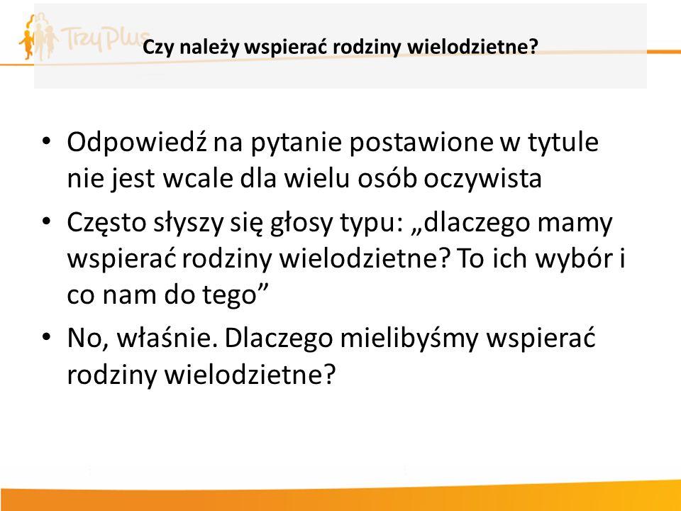 Zwiększenie liczby rodzin 3+ niezbędne, by osiągnąć poziom zastępowalności pokoleń +35% -35% Poziom zastępowalności pokoleń Średnia wartość deklaracji Polaków na temat tego ile chcieliby mieć dzieci wynosi 2,55; podczas gdy rzeczywista dzietność jest zdecydowanie niższa.