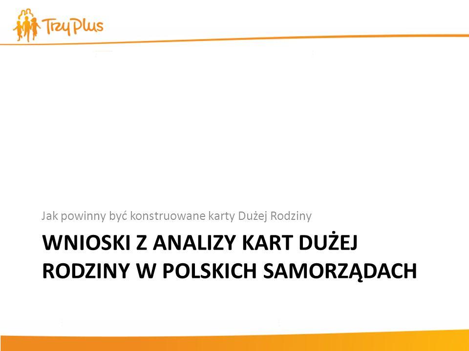 Karty Dużej Rodziny w samorządach – dynamika Pierwsza Karta Dużej Rodziny powstała w 2005 roku we Wrocławiu.