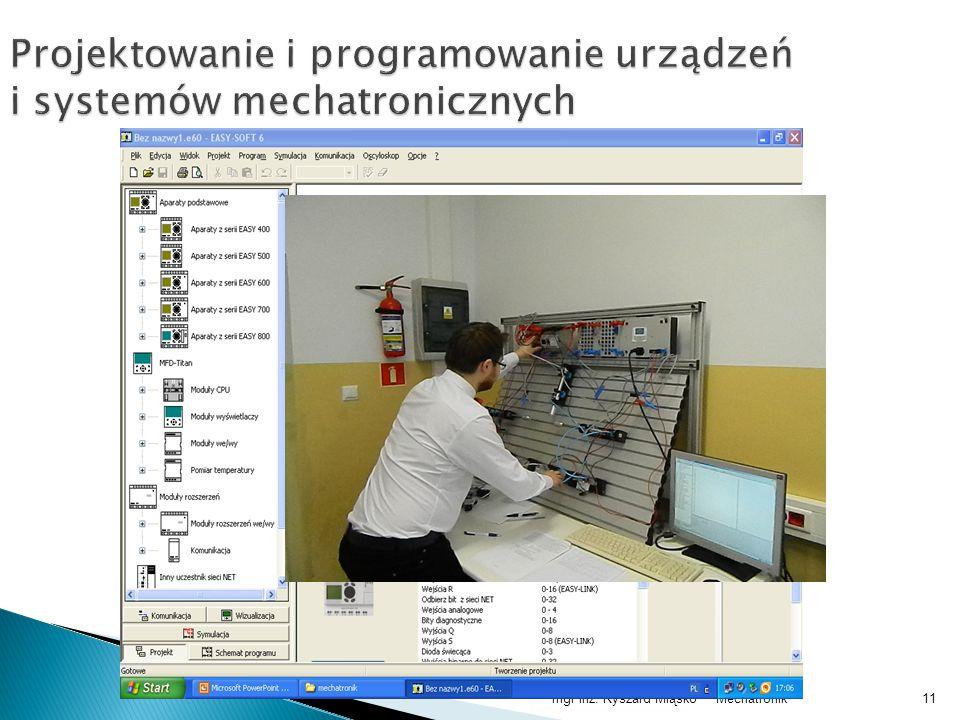 Mechatronikmgr inż. Ryszard Miąsko11
