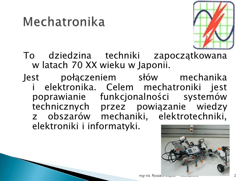 Mechatronikmgr inż. Ryszard Miąsko13