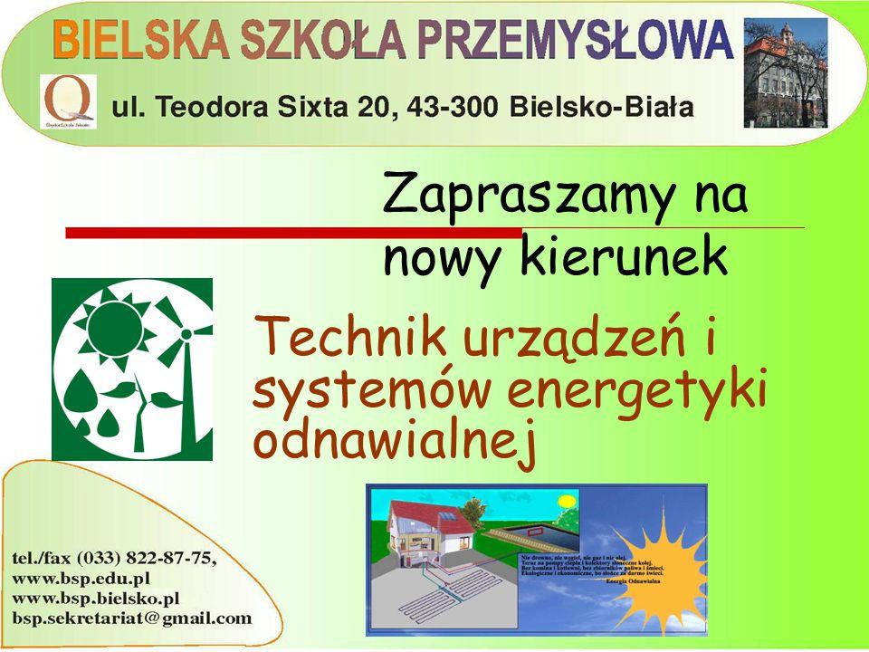 Zawód Technik urządzeń i systemów energetyki odnawialnej jest zawodem szerokoprofilowym, umożliwiającym specjalizację pod koniec procesu kształcenia.