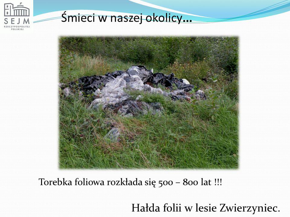 Śmieci w naszej okolicy… Torebka foliowa rozkłada się 500 – 800 lat !!! Hałda folii w lesie Zwierzyniec.