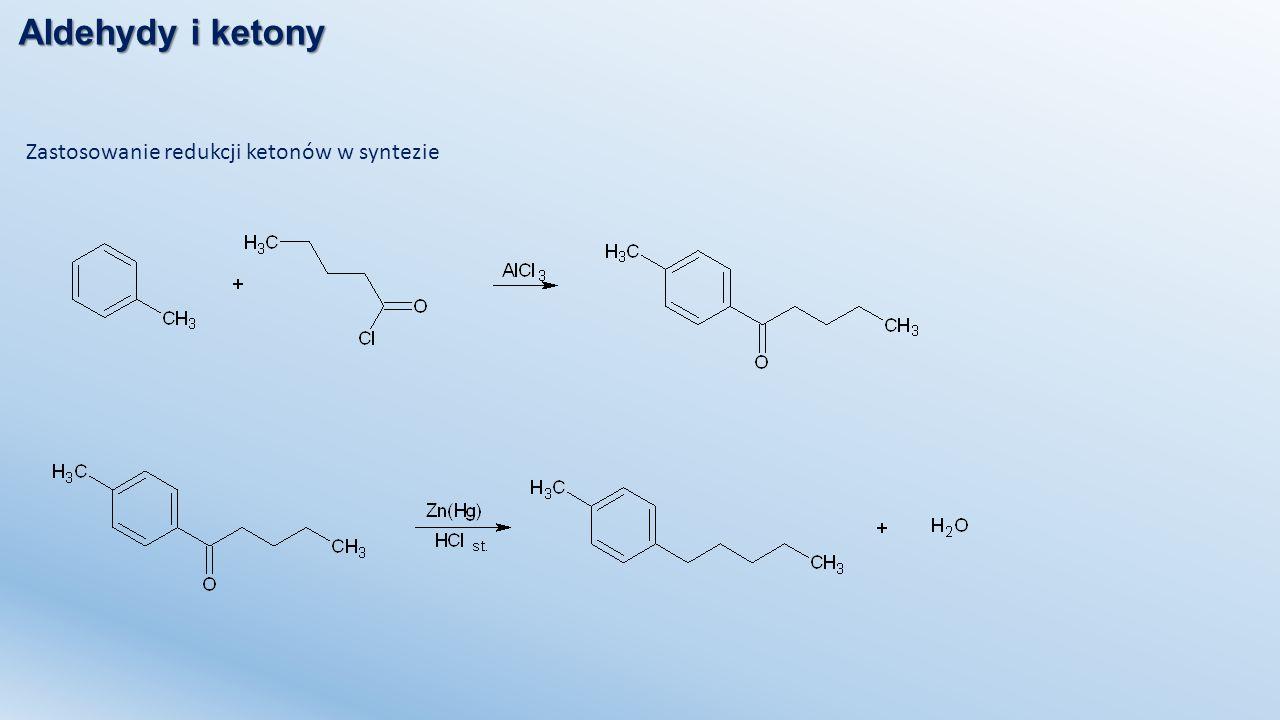 Aldehydy i ketony Zastosowanie redukcji ketonów w syntezie