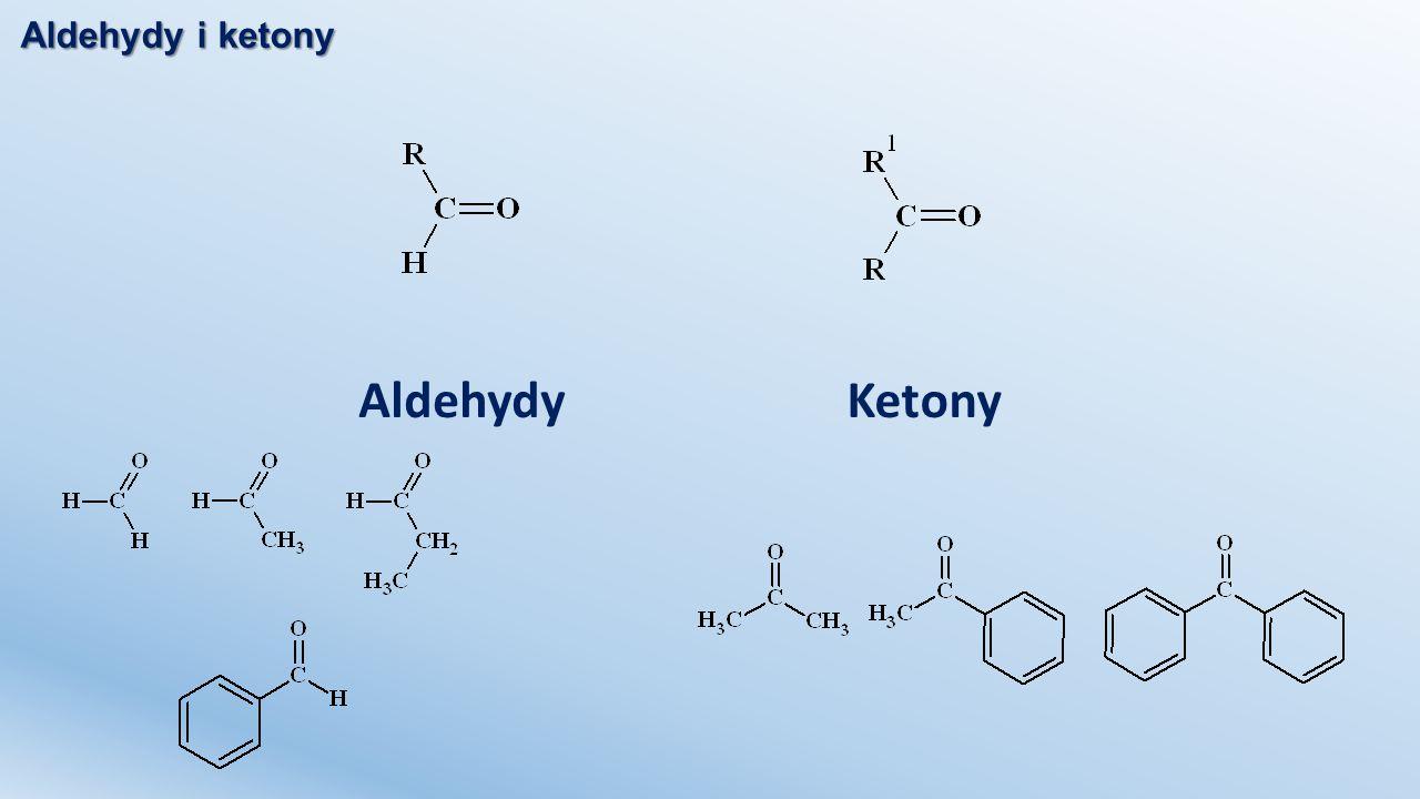 Aldehydy i ketony AldehydyKetony