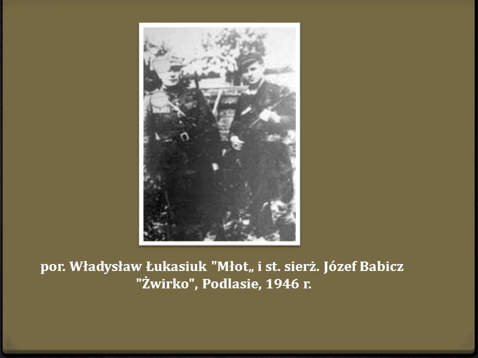 Władysław Łukasiuk wśród podkomendnych był niezwykle lubiany i szanowany, jeden z nich wspominając go po latach powiedział: ...