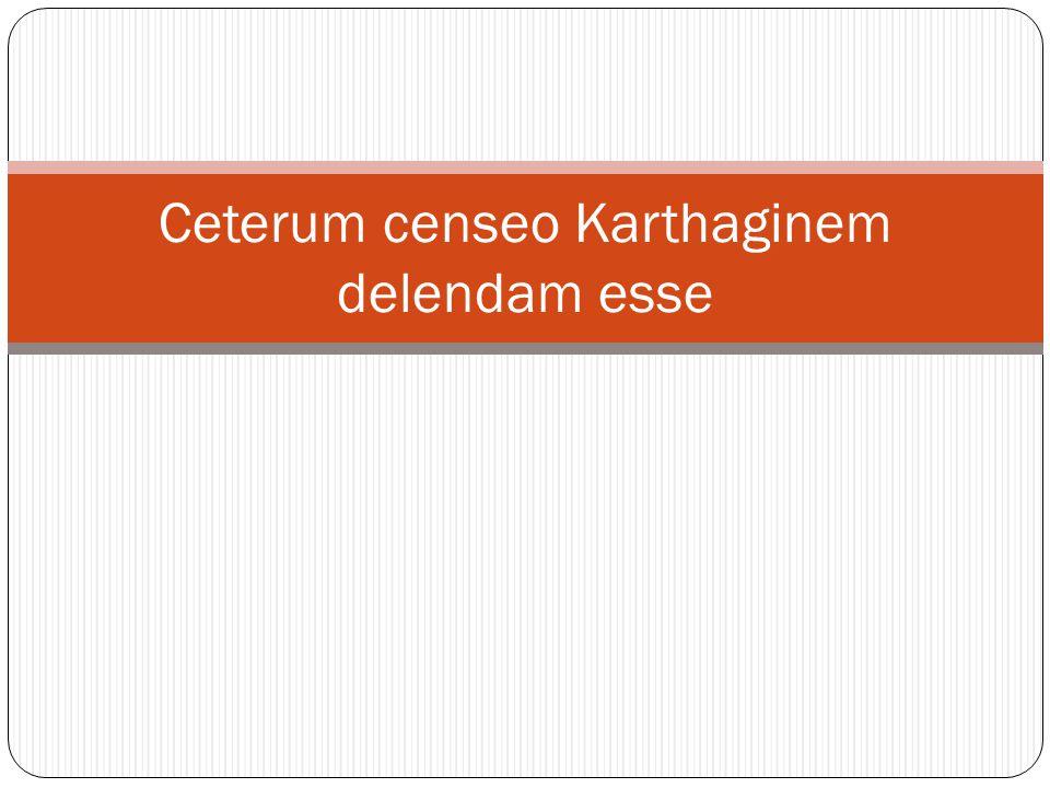 Ceterum censeo Karthaginem delendam esse