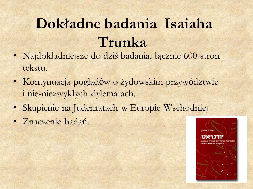 Dokładne badania Isaiaha Trunka Najdokładniejsze do dziś badania, łącznie 600 stron tekstu.