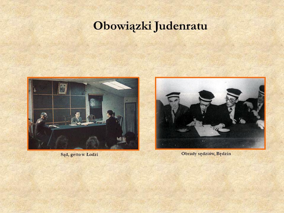 Obrady sędzi ó w, Będzin Sąd, getto w Łodzi Obowiązki Judenratu