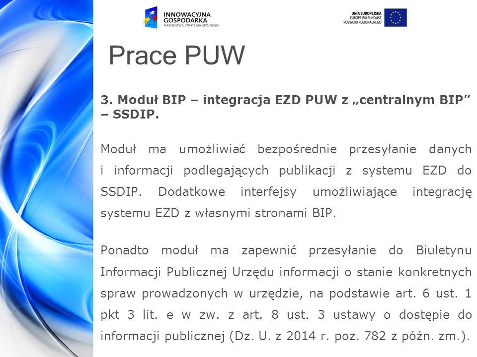 """Prace PUW 3.Moduł BIP – integracja EZD PUW z """"centralnym BIP – SSDIP."""