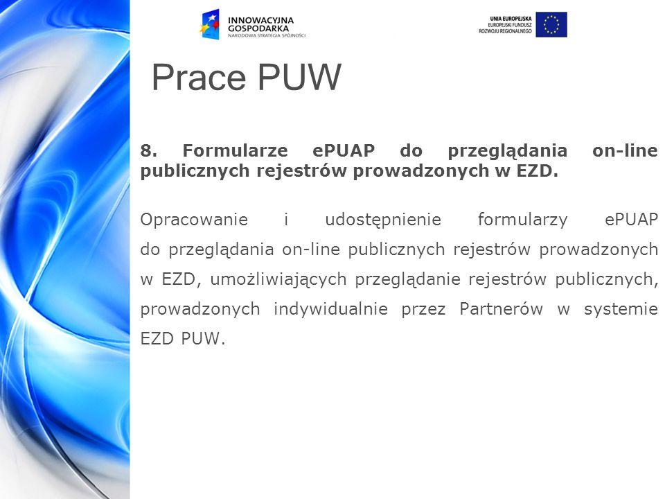 Prace PUW 8.Formularze ePUAP do przeglądania on-line publicznych rejestrów prowadzonych w EZD.