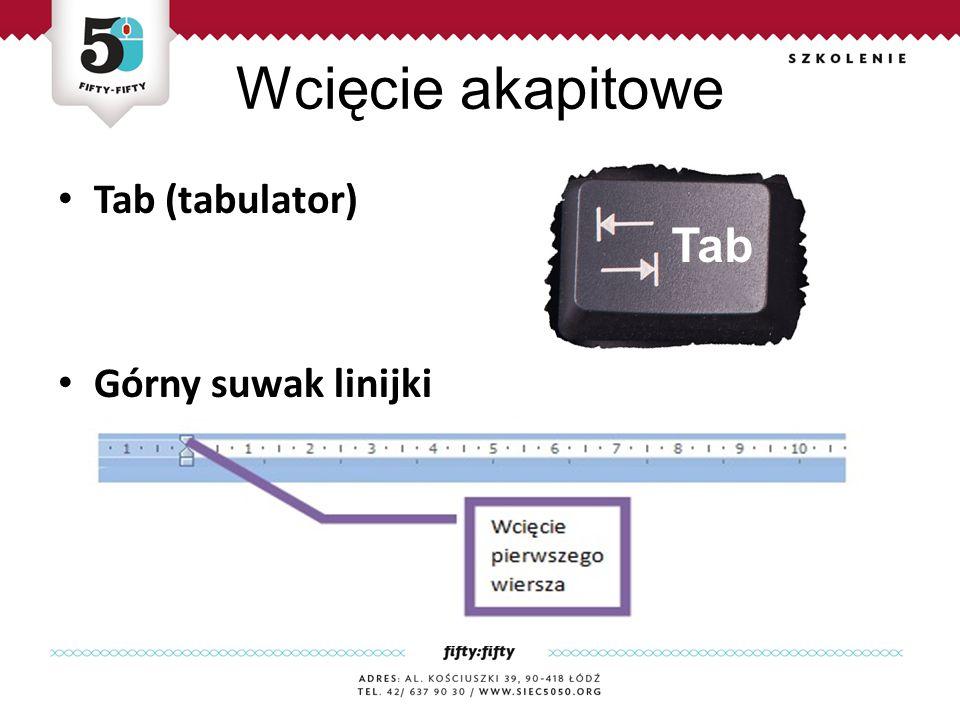 Wcięcie akapitowe Odstęp między wierszami tekstu Tab (tabulator) Górny suwak linijki Tab