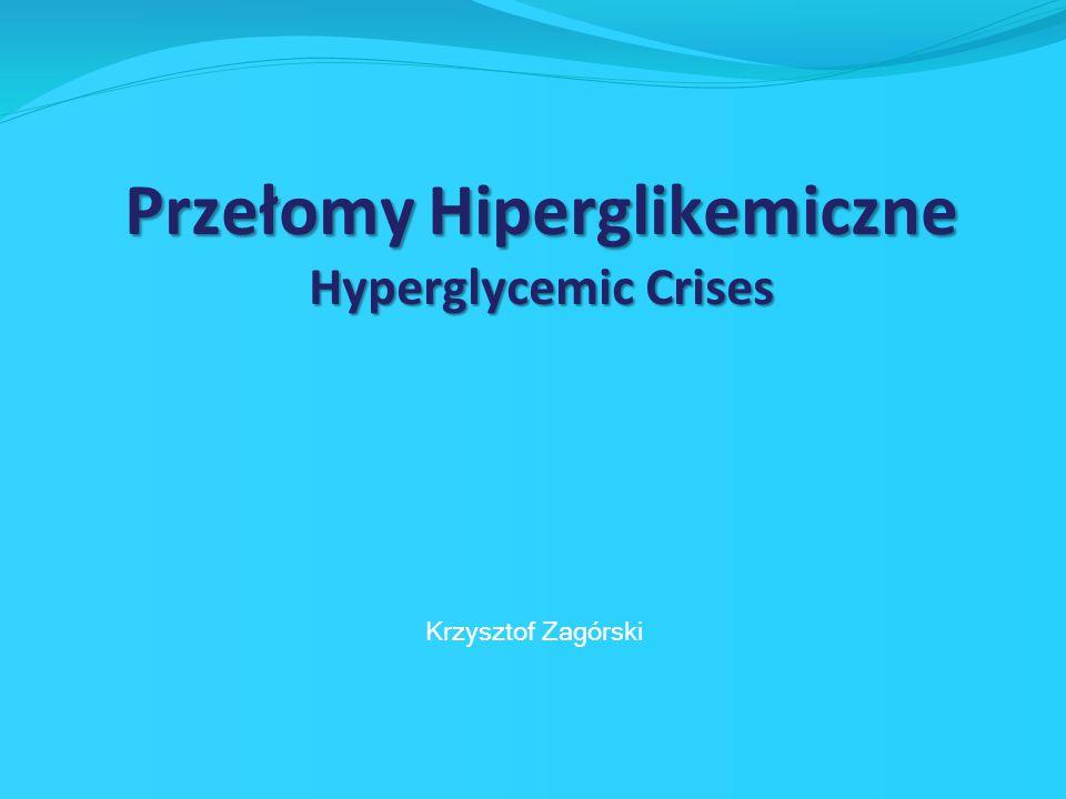Cukrzycowa kwasica ketonowa (CKK) Hiperglikemiczny stan hiperosmolarny (HSH) Ostre metaboliczne powikłania cukrzycy