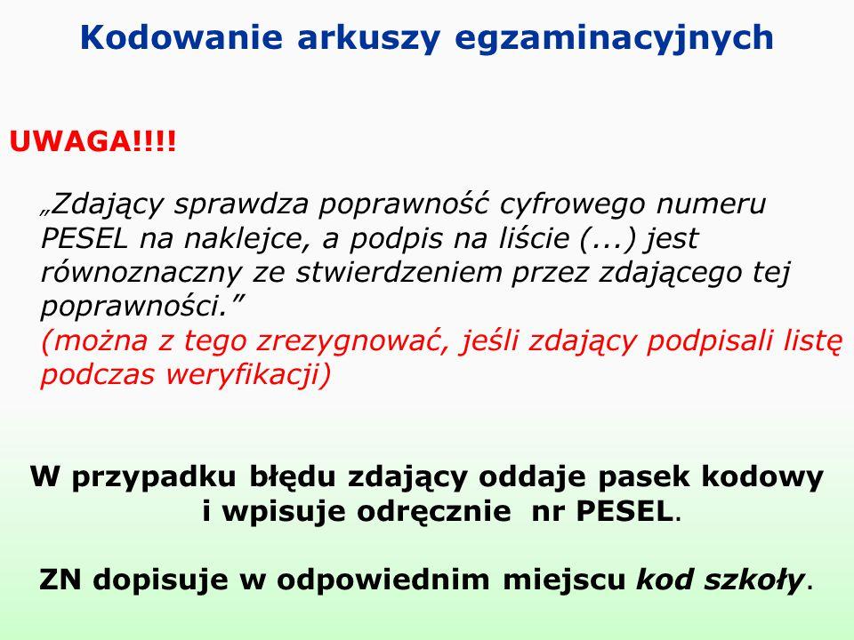 """Kodowanie arkuszy egzaminacyjnych UWAGA!!!! """" Zdający sprawdza poprawność cyfrowego numeru PESEL na naklejce, a podpis na liście (...) jest równoznacz"""