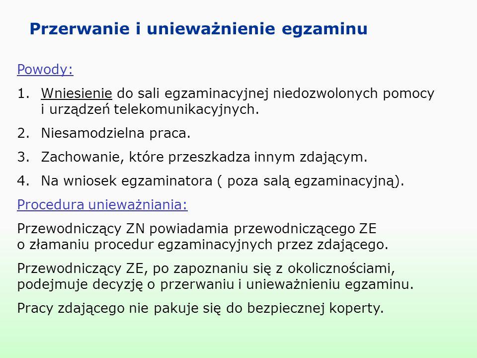 Przerwanie i unieważnienie egzaminu Powody: 1.Wniesienie do sali egzaminacyjnej niedozwolonych pomocy i urządzeń telekomunikacyjnych.