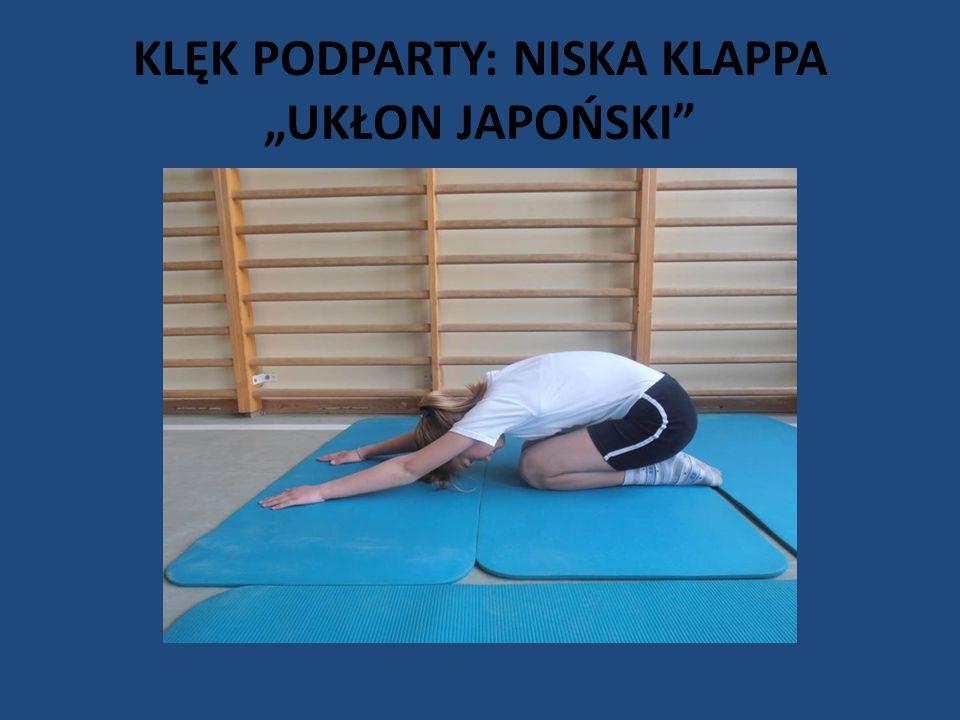 """KLĘK PODPARTY: NISKA KLAPPA """"UKŁON JAPOŃSKI"""""""