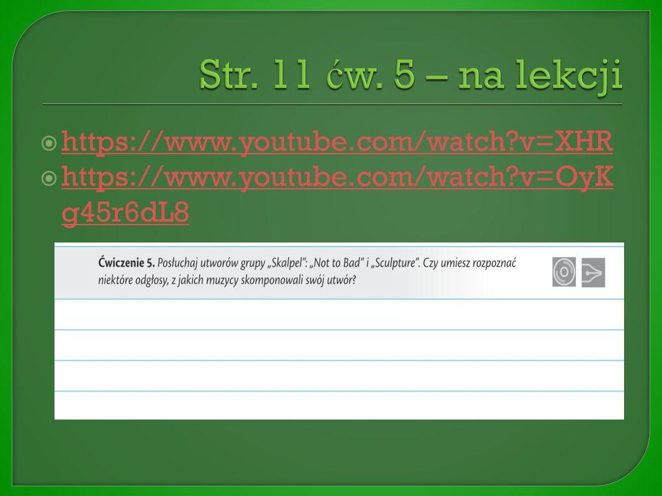  https://www.youtube.com/watch?v=XHR https://www.youtube.com/watch?v=XHR  https://www.youtube.com/watch?v=OyK g45r6dL8 https://www.youtube.com/watch?v=OyK g45r6dL8