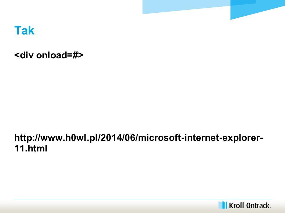 Tak http://www.h0wl.pl/2014/06/microsoft-internet-explorer- 11.html