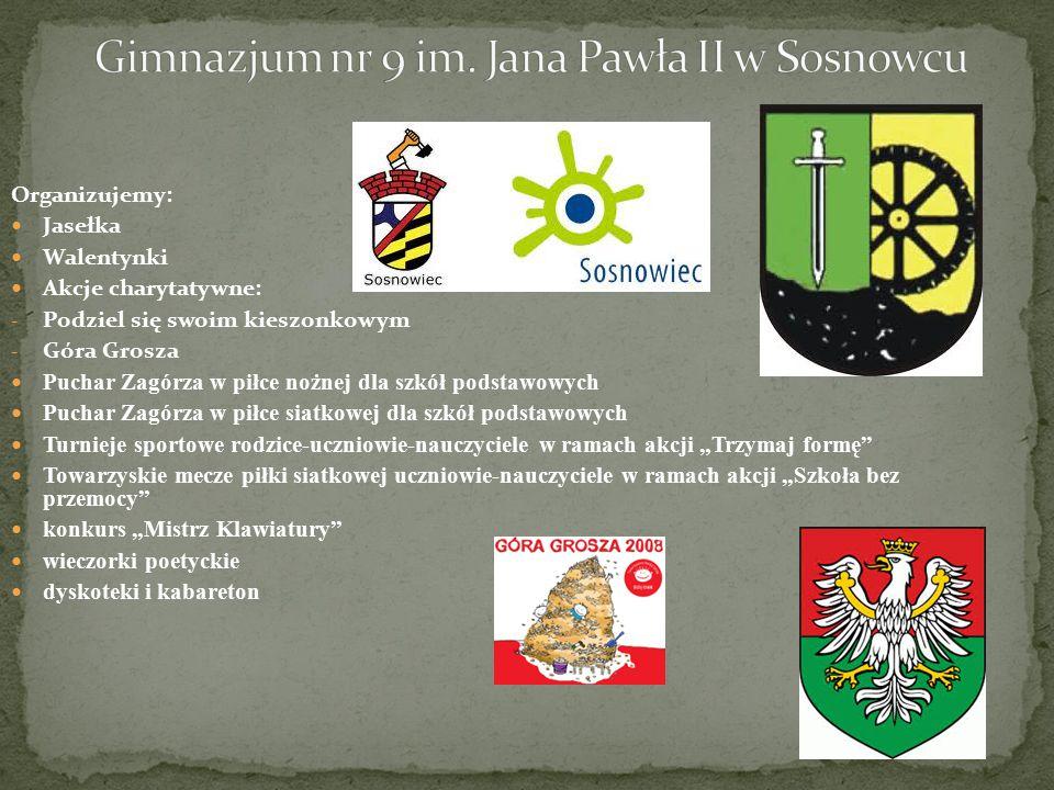 Organizujemy: Jasełka Walentynki Akcje charytatywne: - Podziel się swoim kieszonkowym - Góra Grosza Puchar Zagórza w piłce nożnej dla szkół podstawowy