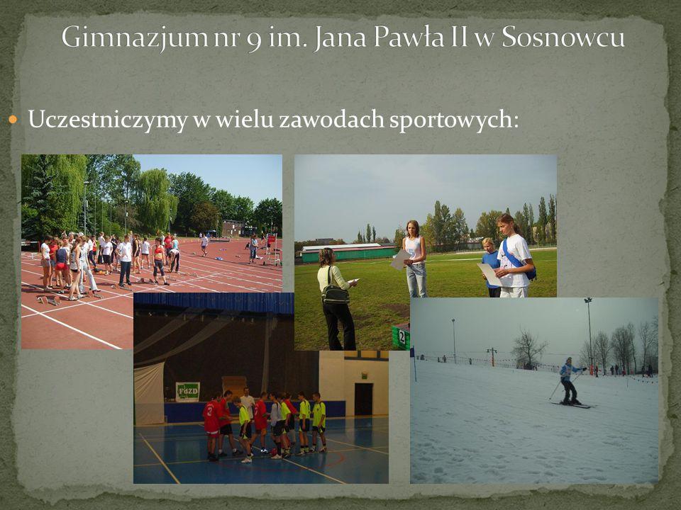 Uczestniczymy w wielu zawodach sportowych: