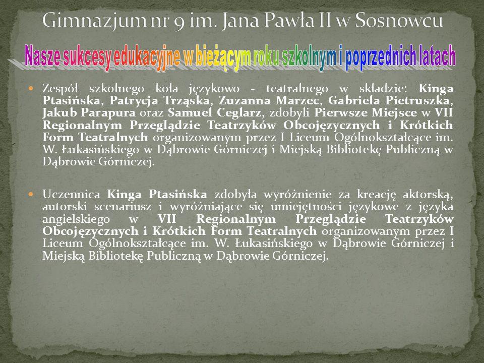 Zespół szkolnego koła językowo - teatralnego w składzie: Kinga Ptasińska, Patrycja Trząska, Zuzanna Marzec, Gabriela Pietruszka, Jakub Parapura oraz S