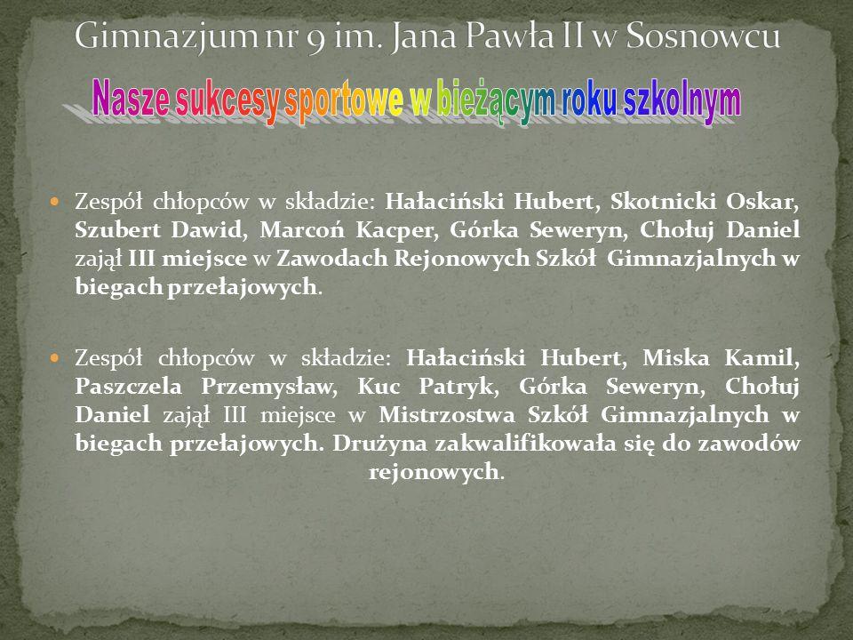 Zespół chłopców w składzie: Hałaciński Hubert, Skotnicki Oskar, Szubert Dawid, Marcoń Kacper, Górka Seweryn, Chołuj Daniel zajął III miejsce w Zawodac