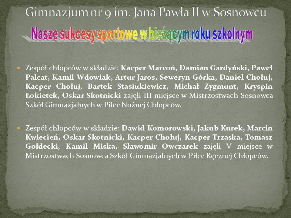 Zespół chłopców w składzie: Kacper Marcoń, Damian Gardyński, Paweł Palcat, Kamil Wdowiak, Artur Jaros, Seweryn Górka, Daniel Chołuj, Kacper Chołuj, Ba