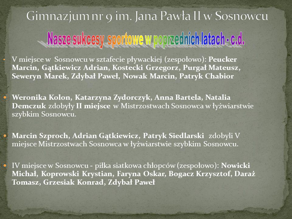 V miejsce w Sosnowcu w sztafecie pływackiej (zespołowo): Peucker Marcin, Gątkiewicz Adrian, Kostecki Grzegorz, Purgał Mateusz, Seweryn Marek, Zdybał P