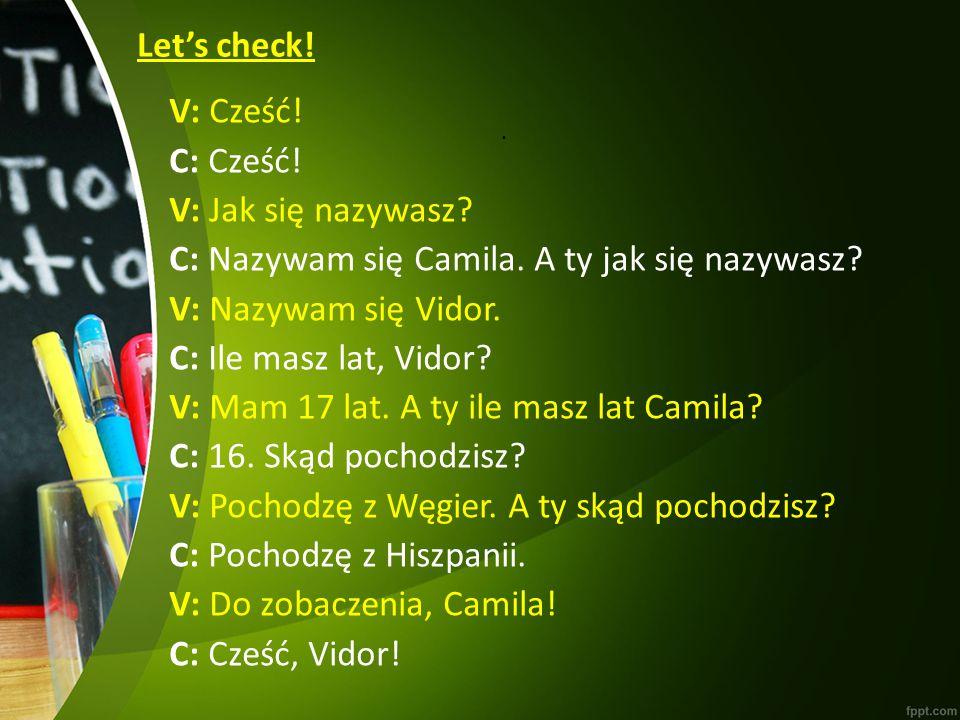 Let's check!. V: Cześć. C: Cześć. V: Jak się nazywasz.