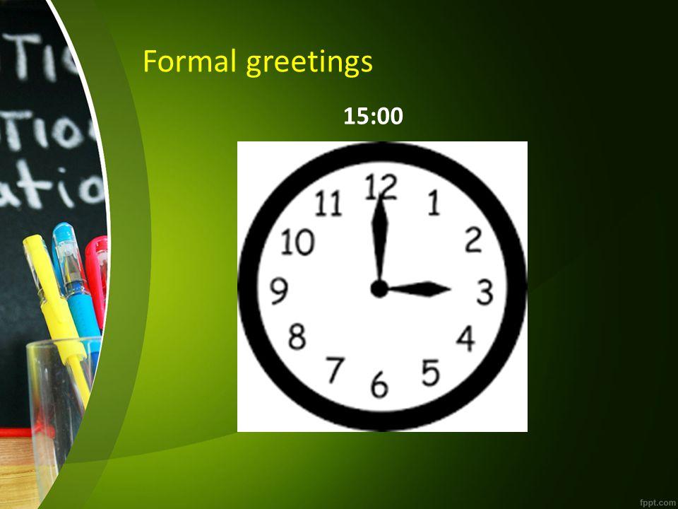 Formal greetings 8:23