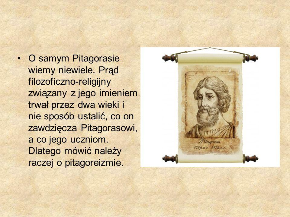 O samym Pitagorasie wiemy niewiele.