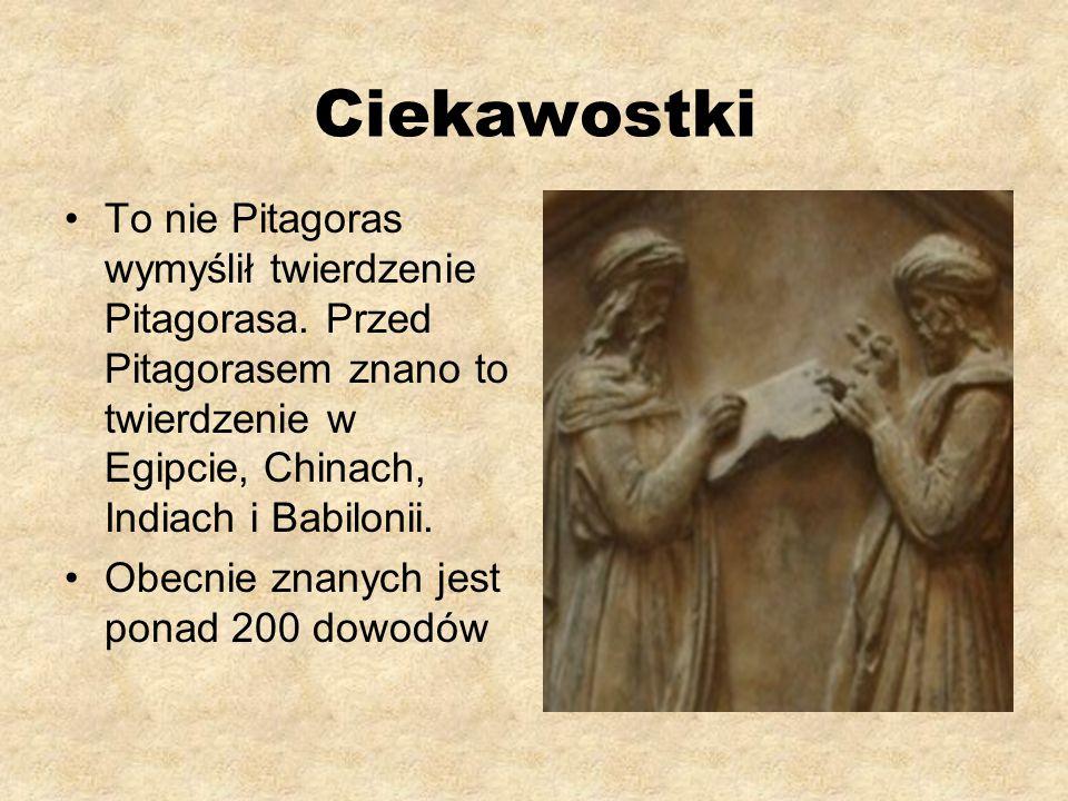 Ciekawostki To nie Pitagoras wymyślił twierdzenie Pitagorasa.