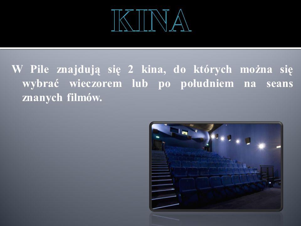 W Pile znajdują się 2 kina, do których można się wybrać wieczorem lub po południem na seans znanych filmów.