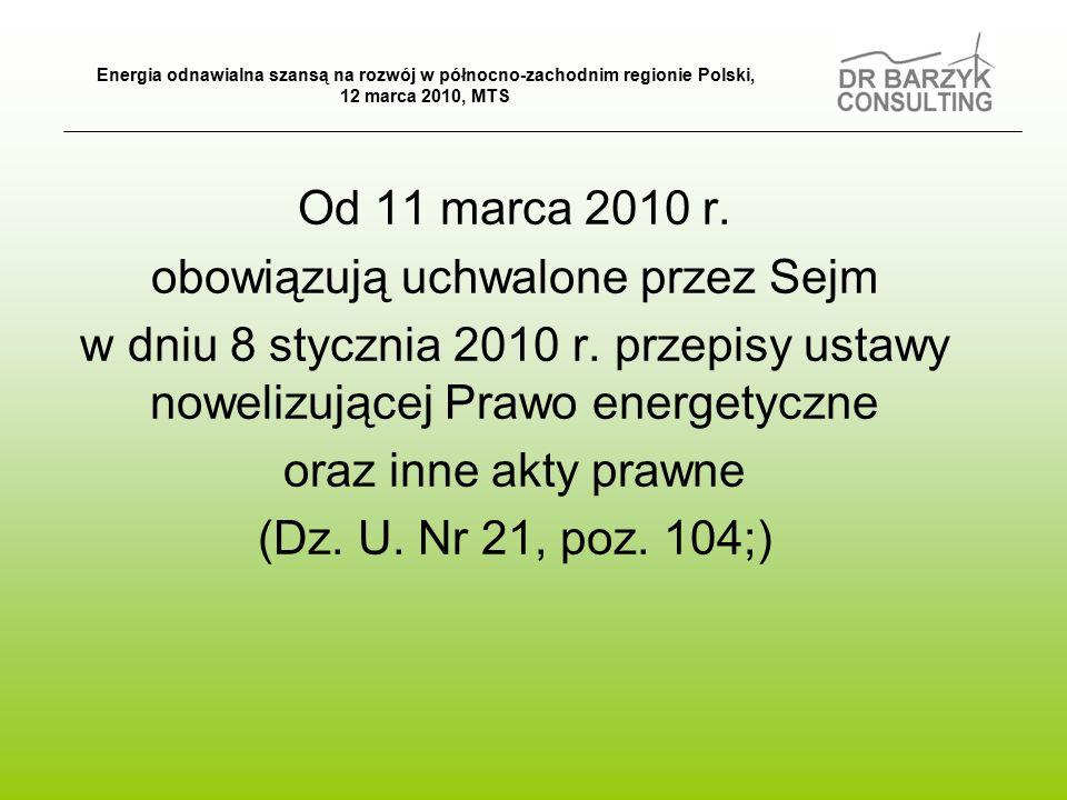 Od 11 marca 2010 r.obowiązują uchwalone przez Sejm w dniu 8 stycznia 2010 r.