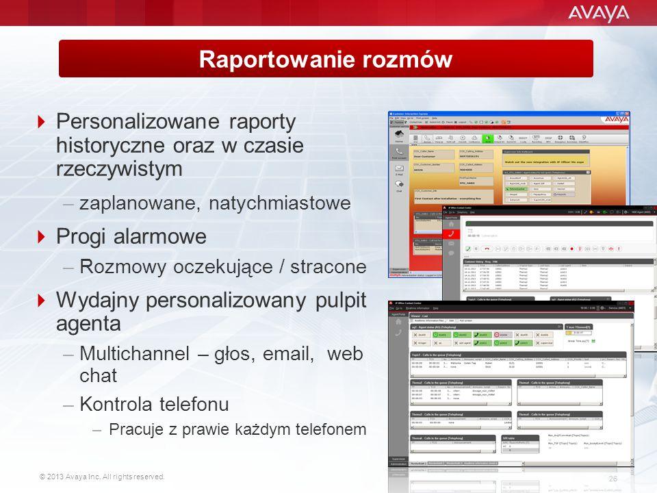 © 2013 Avaya Inc. All rights reserved. 26  Personalizowane raporty historyczne oraz w czasie rzeczywistym –zaplanowane, natychmiastowe  Progi alarmo