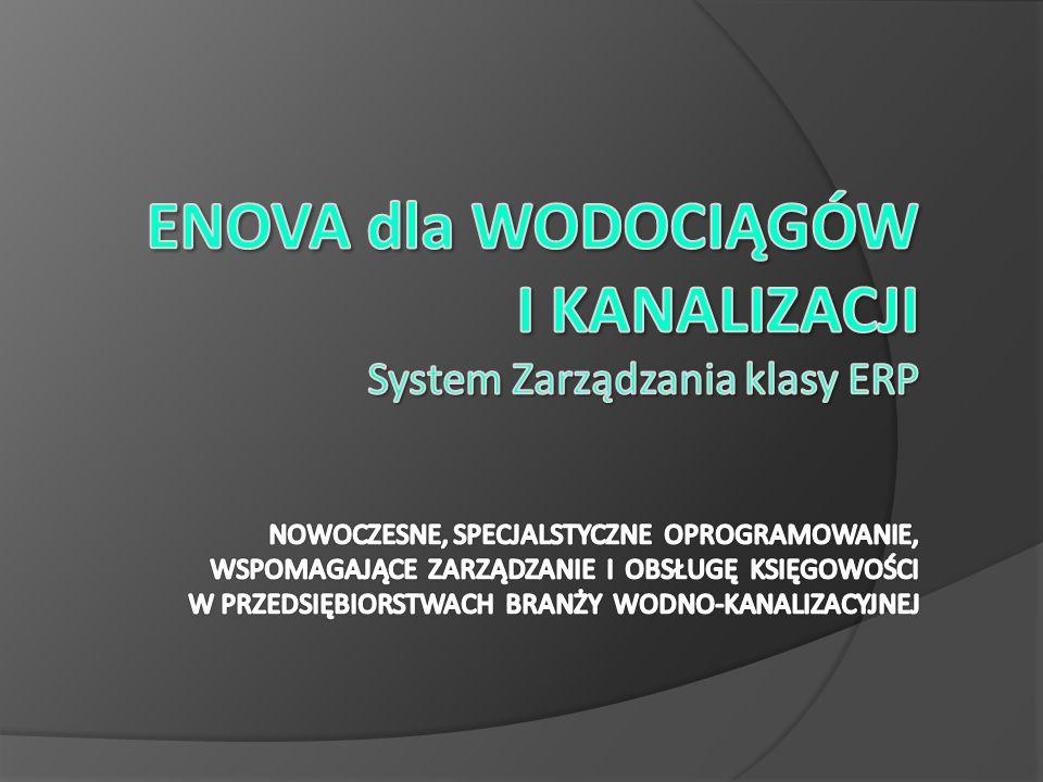 """Nasze rozwiązanie """"ENOVA DLA WODOCIĄGÓW I KANALIZACJI powstało na bazie nowoczesnego systemu zarządzania klasy ERP www.enova.pl Zaprezentowana w dalszej części funkcjonalność oczywiście nie wyczerpuje pełnej listy możliwości naszego programu."""