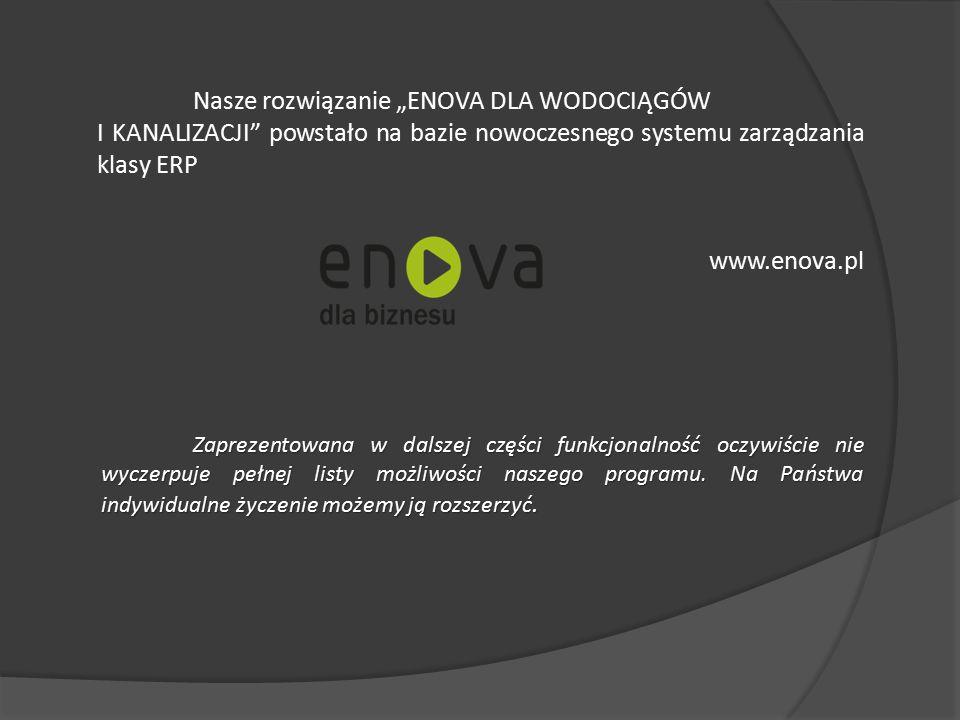 """Nasze rozwiązanie """"ENOVA DLA WODOCIĄGÓW I KANALIZACJI"""" powstało na bazie nowoczesnego systemu zarządzania klasy ERP www.enova.pl Zaprezentowana w dals"""