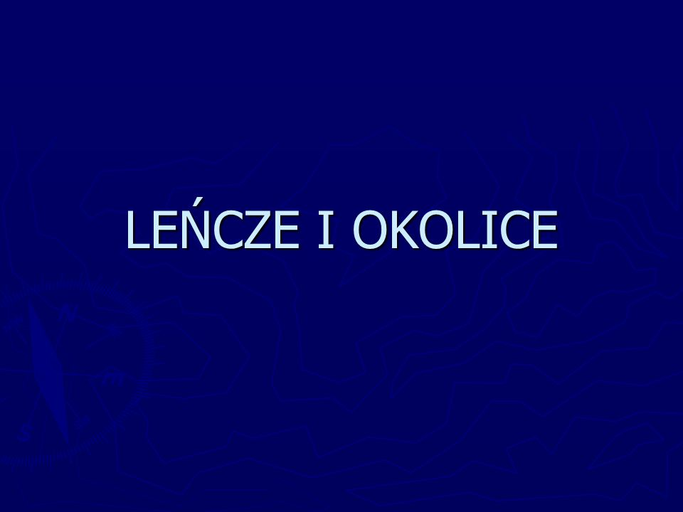 LEŃCZE I OKOLICE