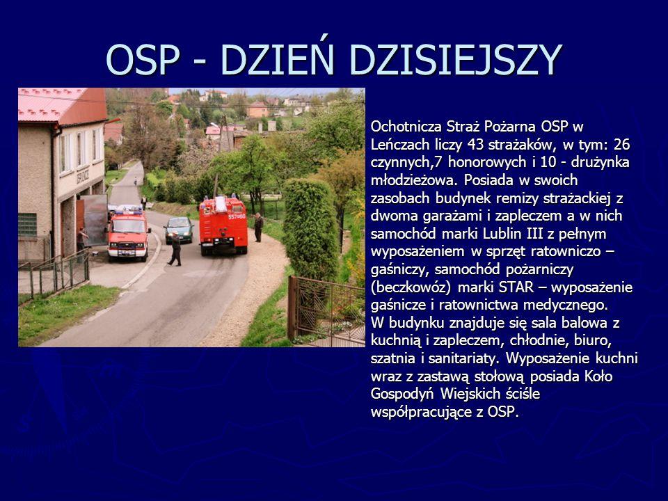 OSP - DZIEŃ DZISIEJSZY Ochotnicza Straż Pożarna OSP w Leńczach liczy 43 strażaków, w tym: 26 czynnych,7 honorowych i 10 - drużynka młodzieżowa. Posiad