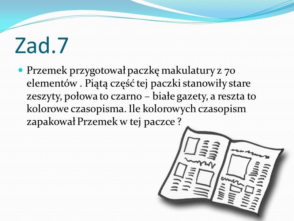 Zad.7 Przemek przygotował paczkę makulatury z 70 elementów.