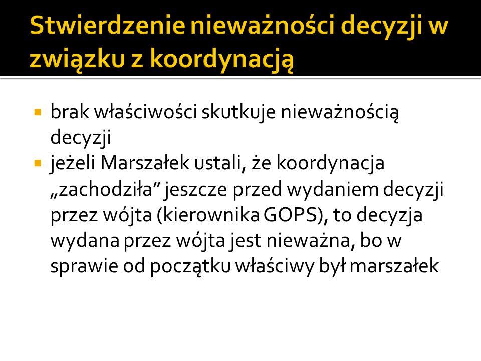 """ brak właściwości skutkuje nieważnością decyzji  jeżeli Marszałek ustali, że koordynacja """"zachodziła"""" jeszcze przed wydaniem decyzji przez wójta (ki"""