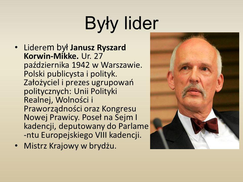 Były lider Lidere m był Janusz Ryszard Korwin-Mikke.